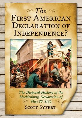 The Mecklenburg Declaration of Independence By Syfert, Scott